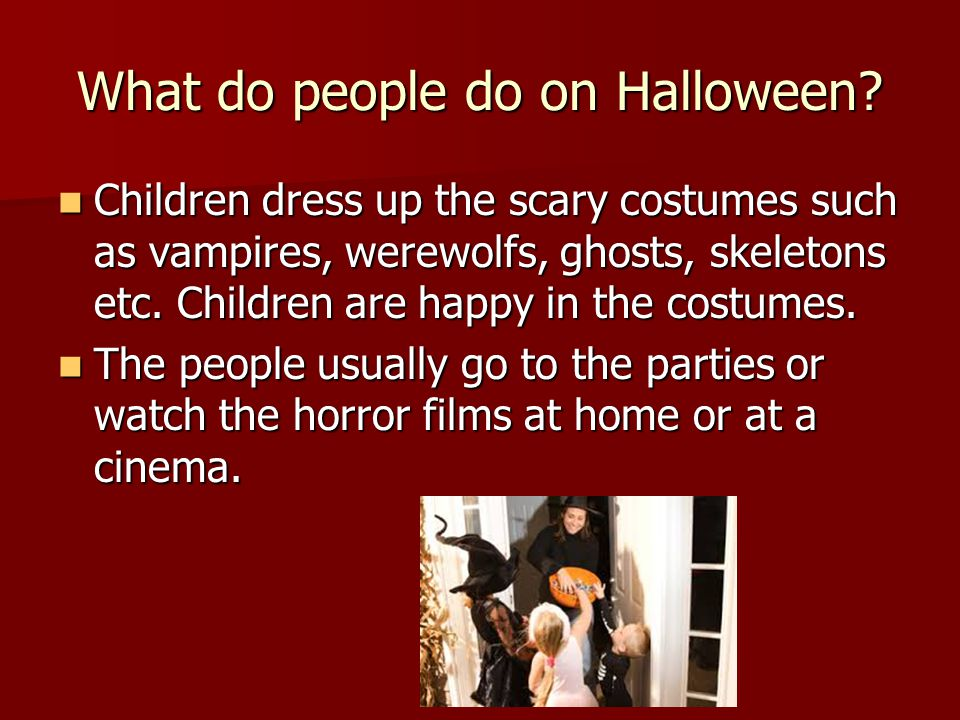 What do people do on Halloween.