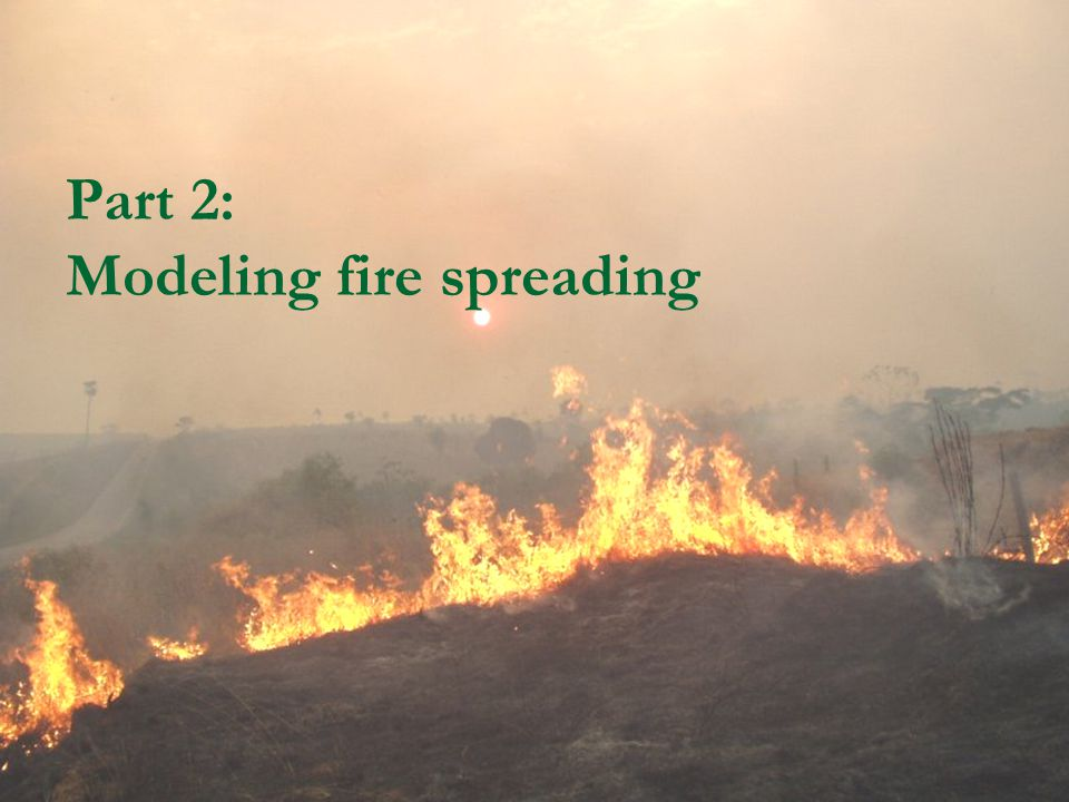 Part 2: Modeling fire spreading