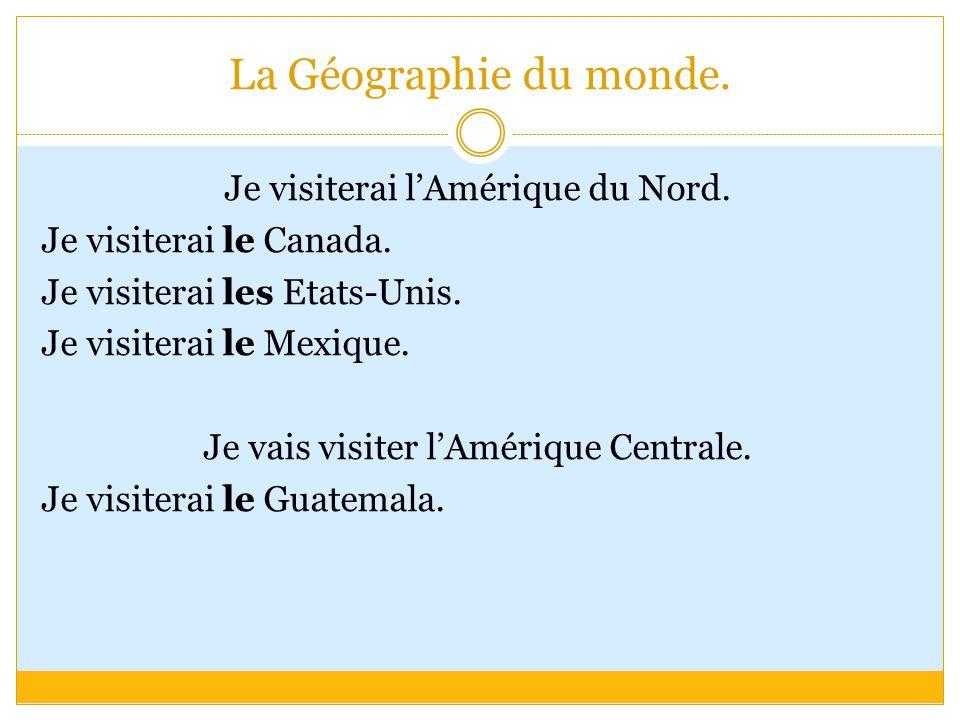La Géographie du monde. Je visiterai l'Amérique du Nord.