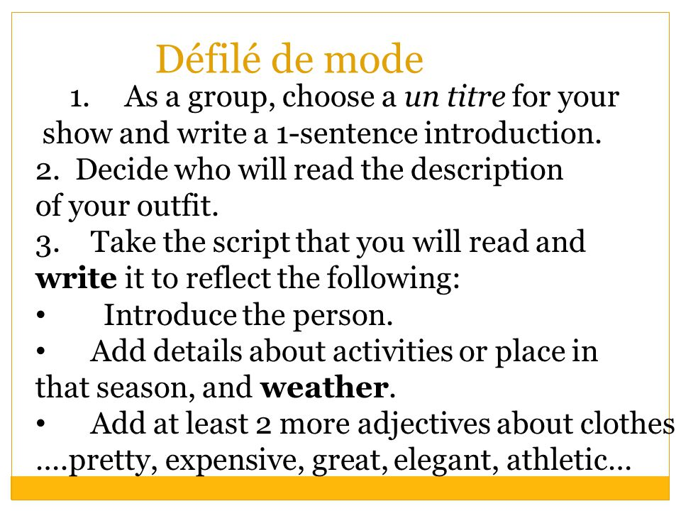Défilé de mode 1.As a group, choose a un titre for your show and write a 1-sentence introduction.