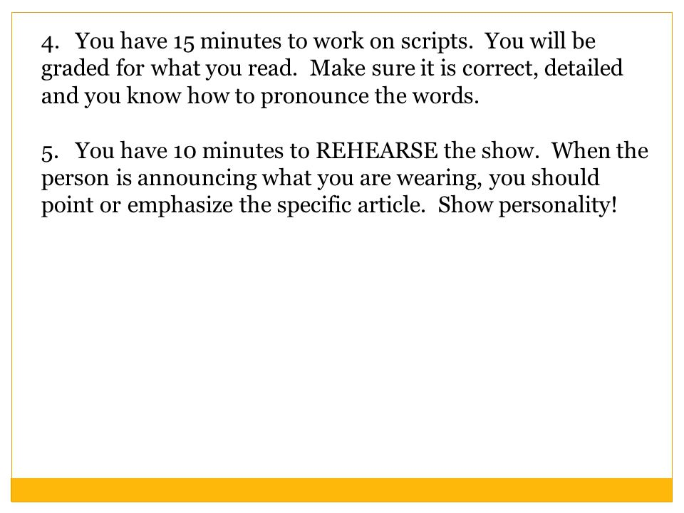 4.You have 15 minutes to work on scripts. You will be graded for what you read.