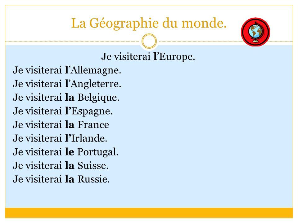 La Géographie du monde. Je visiterai l'Europe. Je visiterai l'Allemagne.