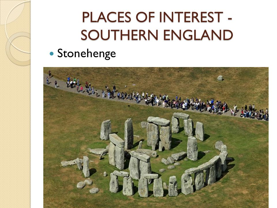 PLACES OF INTEREST - SOUTHERN ENGLAND Stonehenge