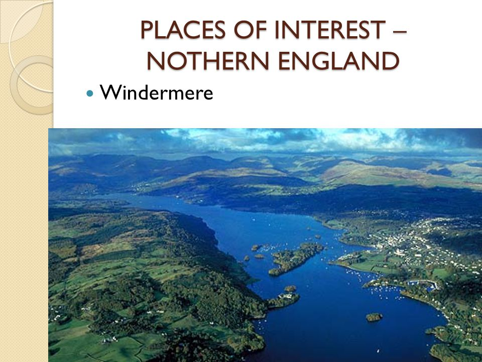PLACES OF INTEREST – NOTHERN ENGLAND Windermere