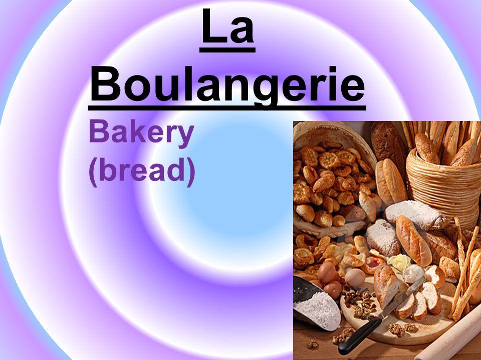 La Boulangerie Bakery (bread)