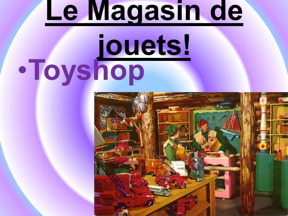 Le Magasin de jouets! Toyshop
