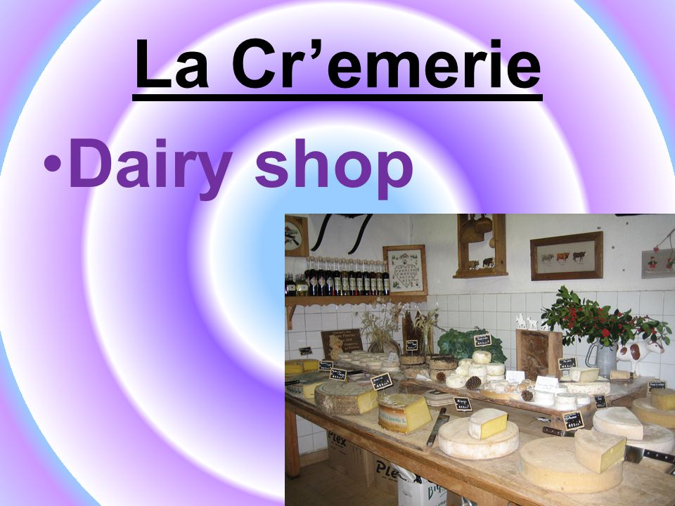 La Cr'emerie Dairy shop