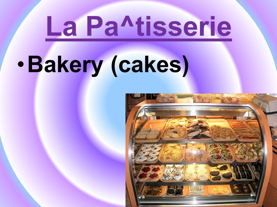 La Pa^tisserie Bakery (cakes)