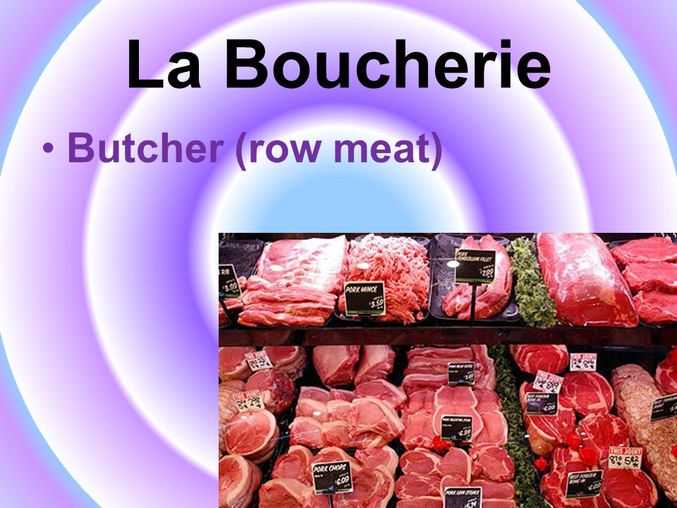 La Boucherie Butcher (row meat)