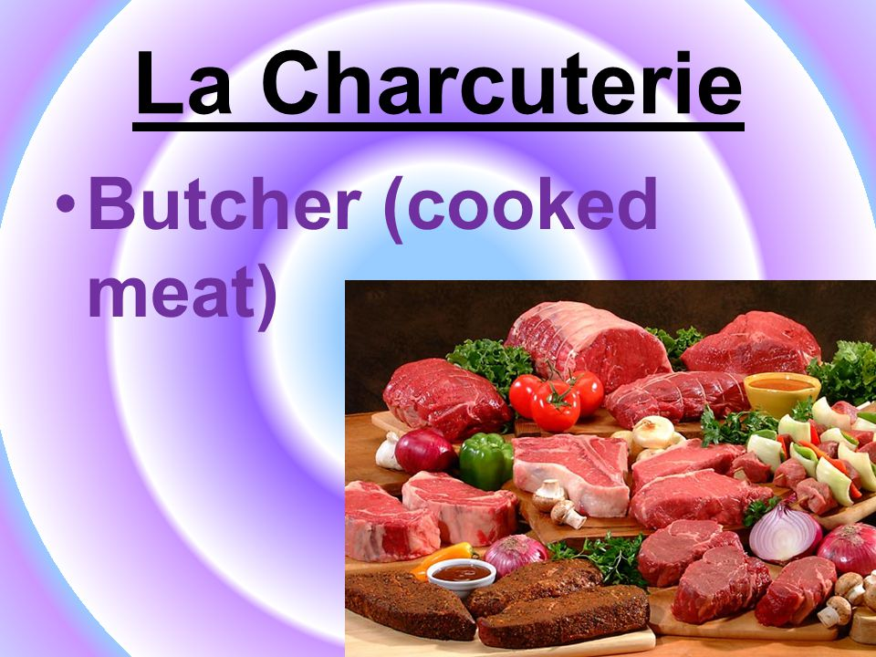 La Charcuterie Butcher (cooked meat)
