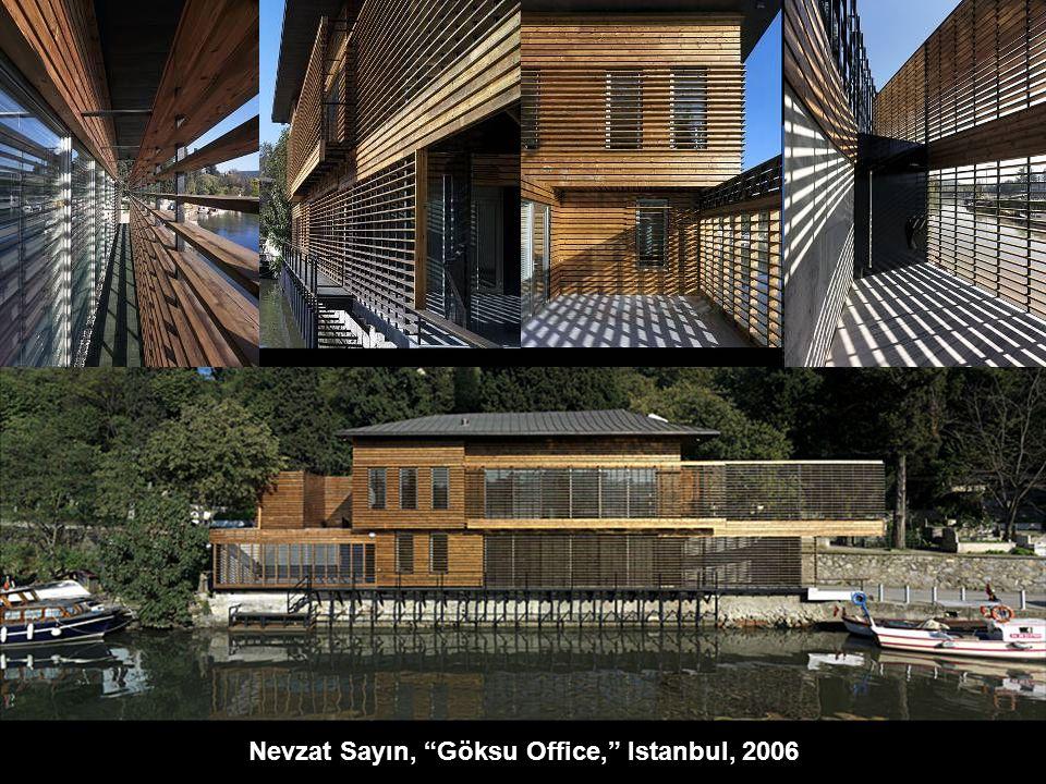 Nevzat Sayın, Göksu Office, Istanbul, 2006