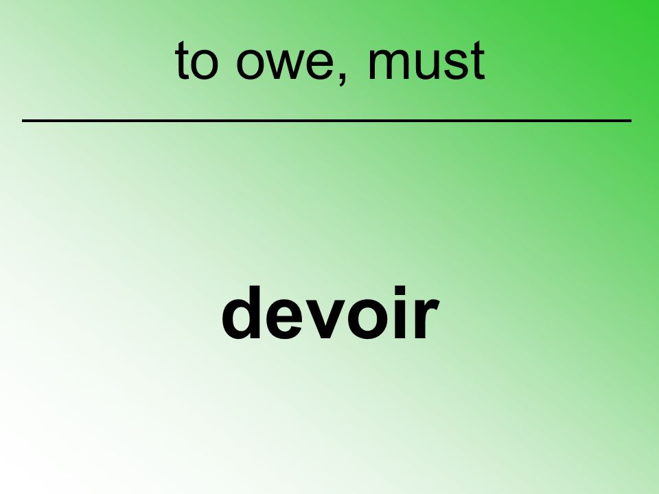 devoir to owe, must