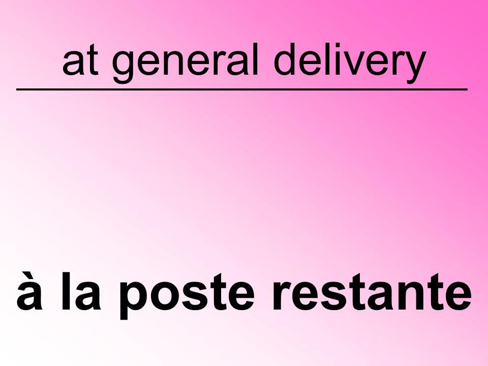 at general delivery à la poste restante