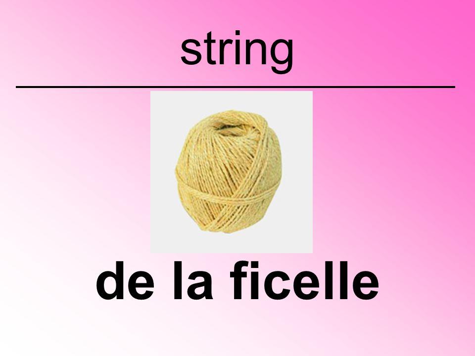 de la ficelle string