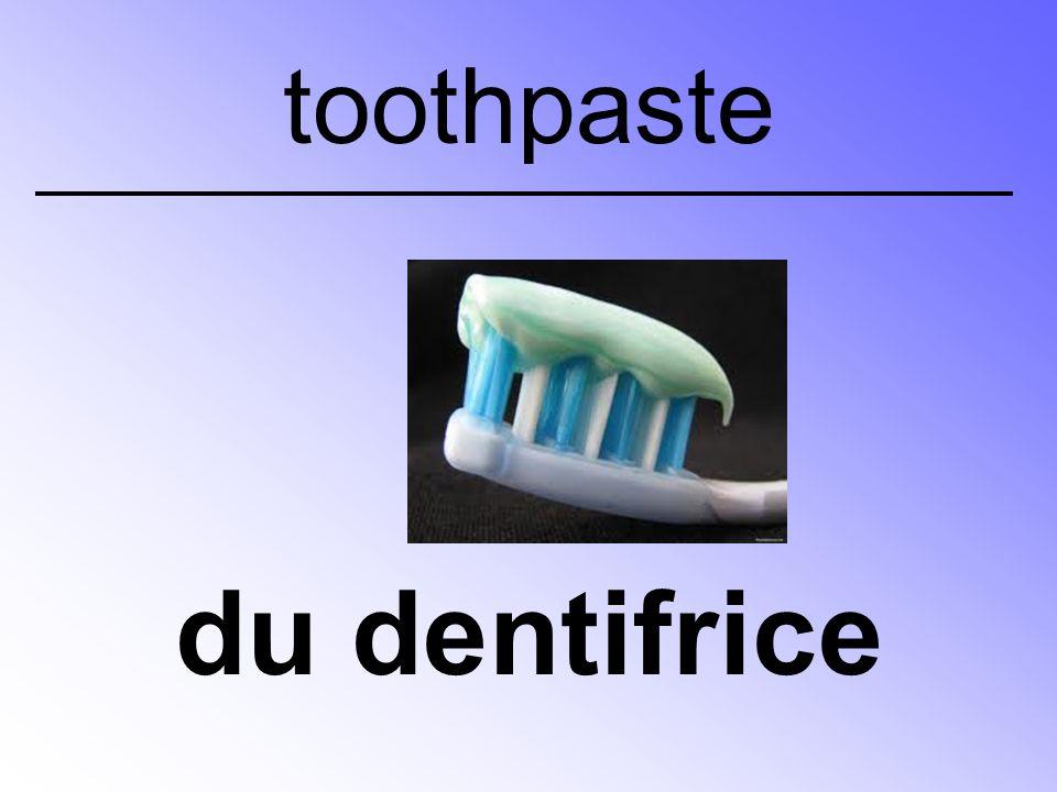 du dentifrice toothpaste
