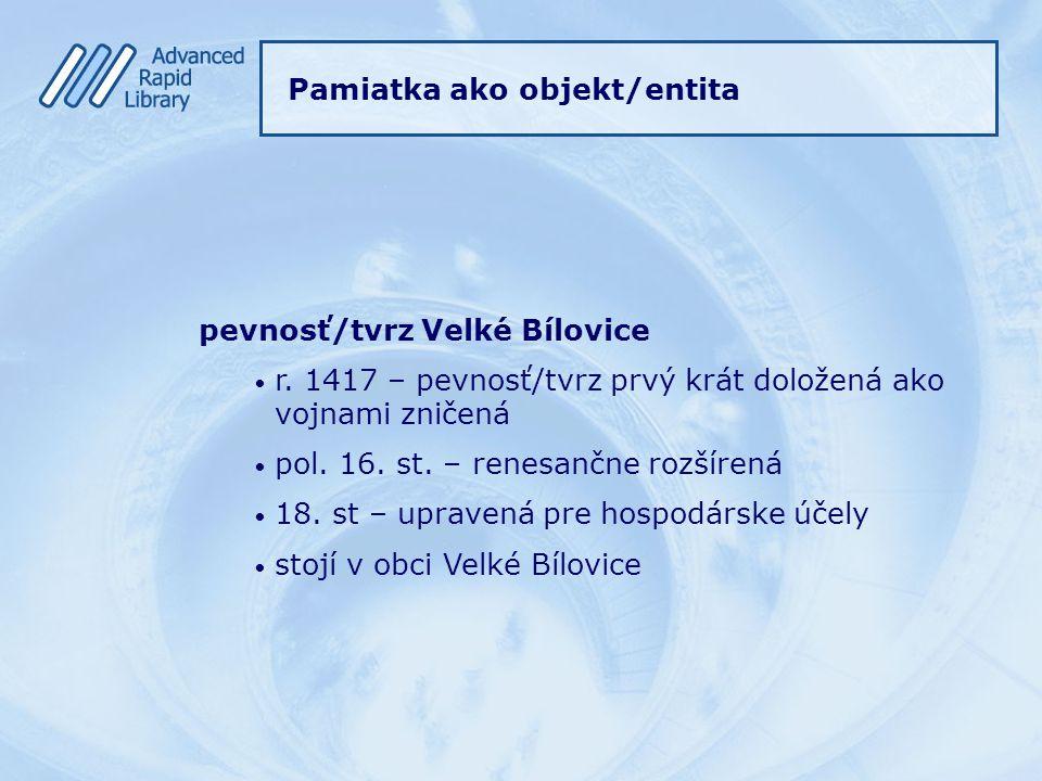 pevnosť/tvrz Velké Bílovice r. 1417 – pevnosť/tvrz prvý krát doložená ako vojnami zničená pol.