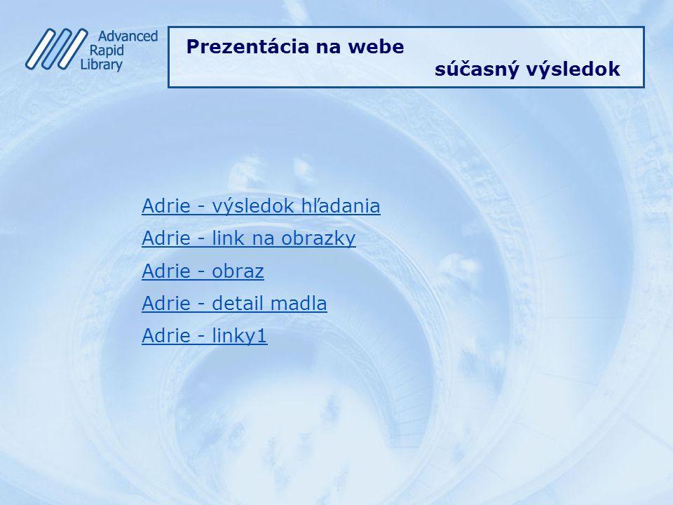 Adrie - výsledok hľadania Adrie - link na obrazky Adrie - obraz Adrie - detail madla Adrie - linky1