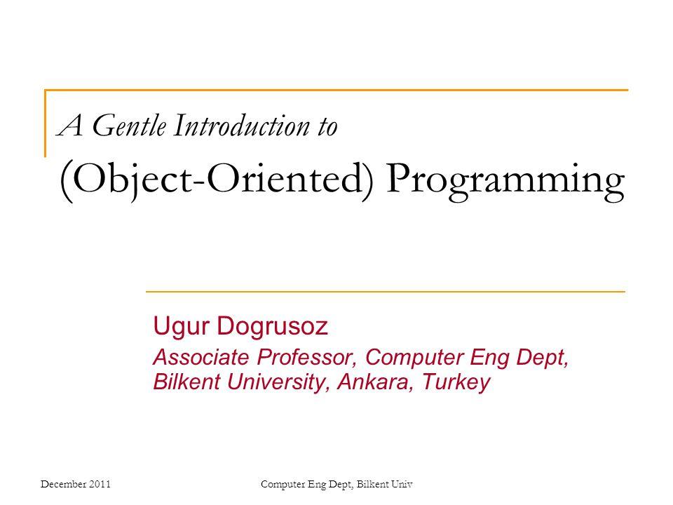 12 OOP basics: memory Ugur DogrusozComputer Eng Dept, Bilkent Univ class Node { Object data; Node next; } class List { private Node first; public Object getFirst() {return(first.data);} public void insertFront(Object newElement) {...