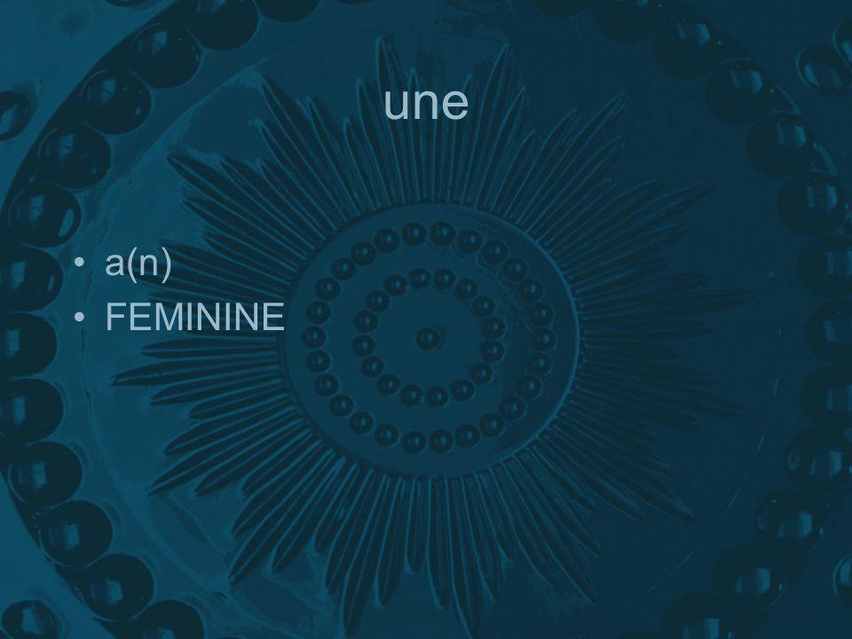 une a(n) FEMININE