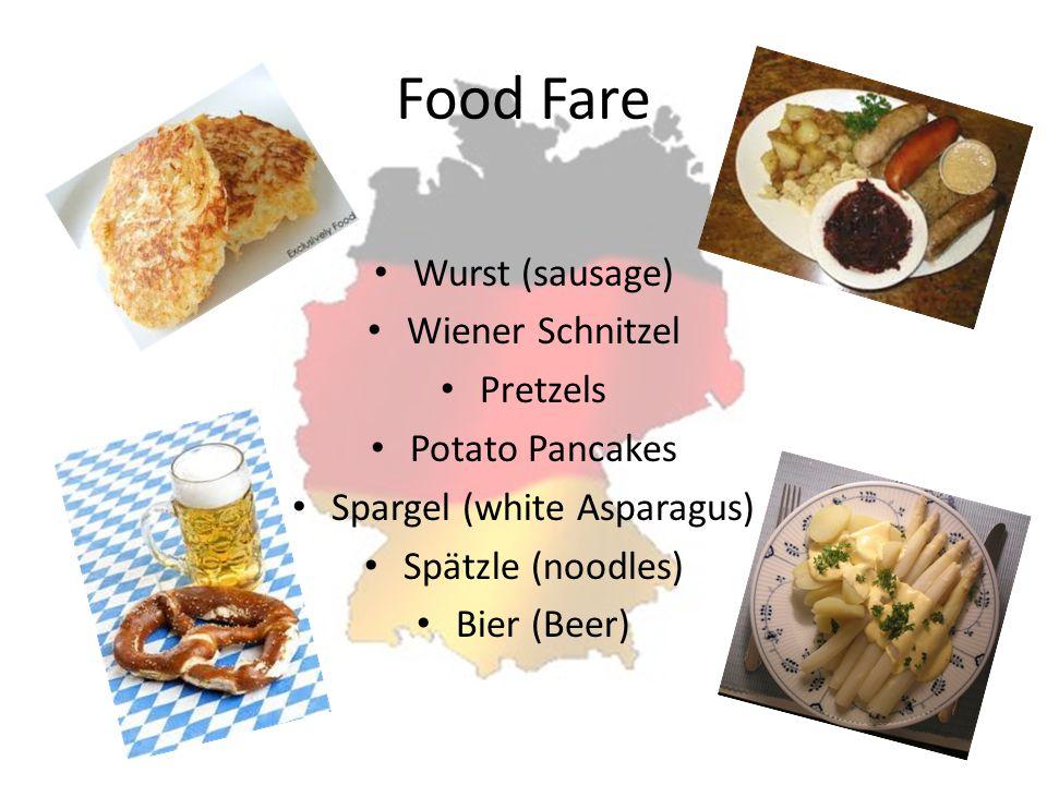 Food Fare Wurst (sausage) Wiener Schnitzel Pretzels Potato Pancakes Spargel (white Asparagus) Spätzle (noodles) Bier (Beer)