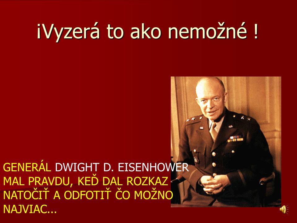 ¡Vyzerá to ako nemožné ! GENERÁL DWIGHT D. EISENHOWER MAL PRAVDU, KEĎ DAL ROZKAZ NATOČIŤ A ODFOTIŤ ČO MOŽNO NAJVIAC...
