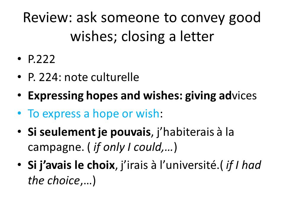 Review: ask someone to convey good wishes; closing a letter P.222 P.