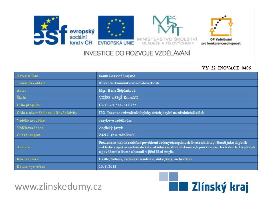 www.zlinskedumy.cz VY_22_INOVACE_0406 Název DUMuSouth Coast of England Tematická oblastRozvíjení komunikativních dovedností AutorMgr.