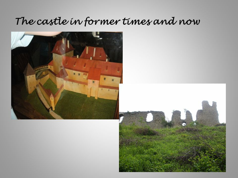 The castle in former times and now