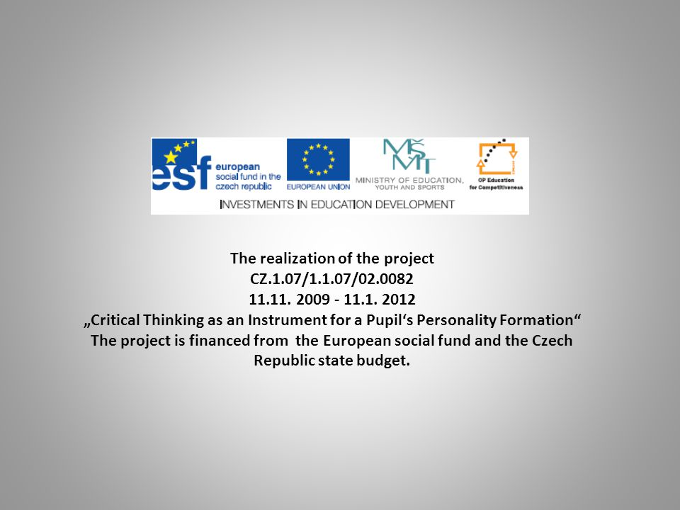 The realization of the project CZ.1.07/1.1.07/02.0082 11.11.