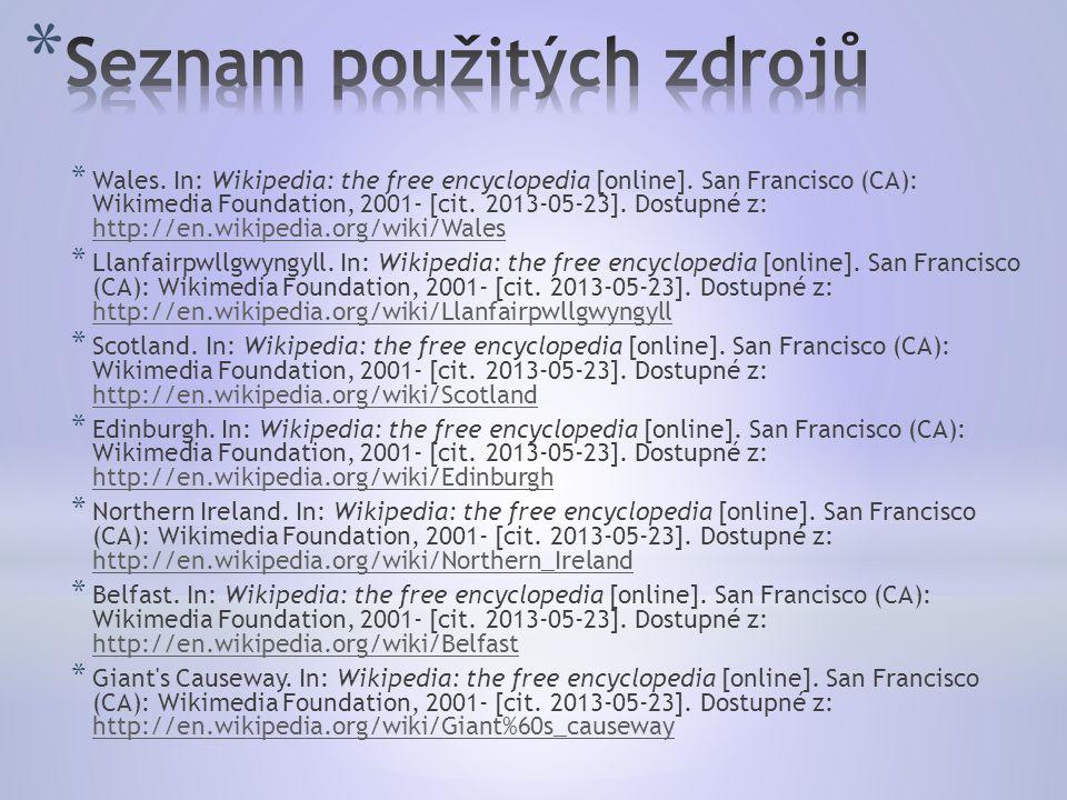 * Wales.In: Wikipedia: the free encyclopedia [online].