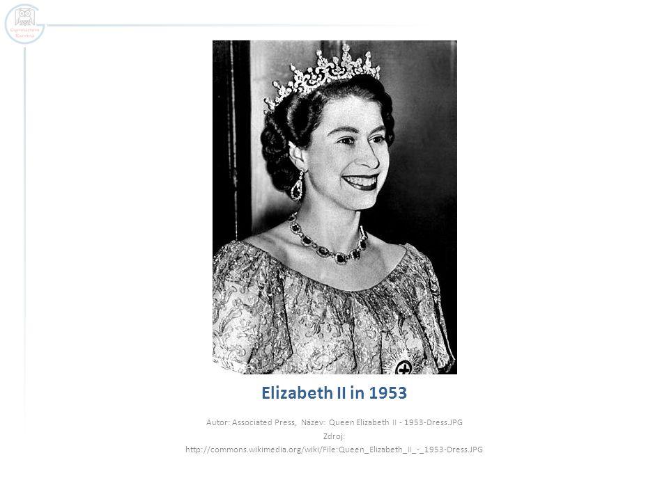 Elizabeth II in 1953 Autor: Associated Press, Název: Queen Elizabeth II - 1953-Dress.JPG Zdroj: http://commons.wikimedia.org/wiki/File:Queen_Elizabeth