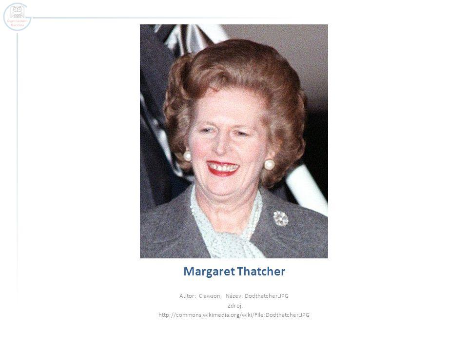 Margaret Thatcher Autor: Clawson, Název: Dodthatcher.JPG Zdroj: http://commons.wikimedia.org/wiki/File:Dodthatcher.JPG