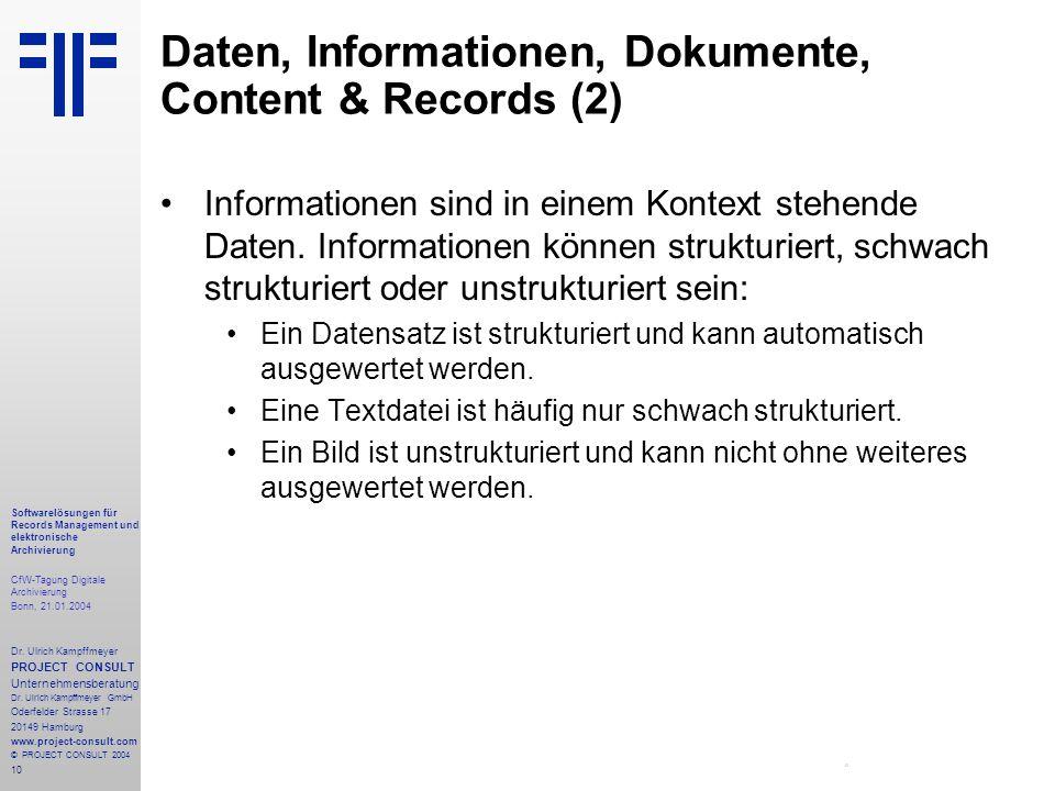 10 Softwarelösungen für Records Management und elektronische Archivierung CfW-Tagung Digitale Archivierung Bonn, 21.01.2004 Dr. Ulrich Kampffmeyer PRO