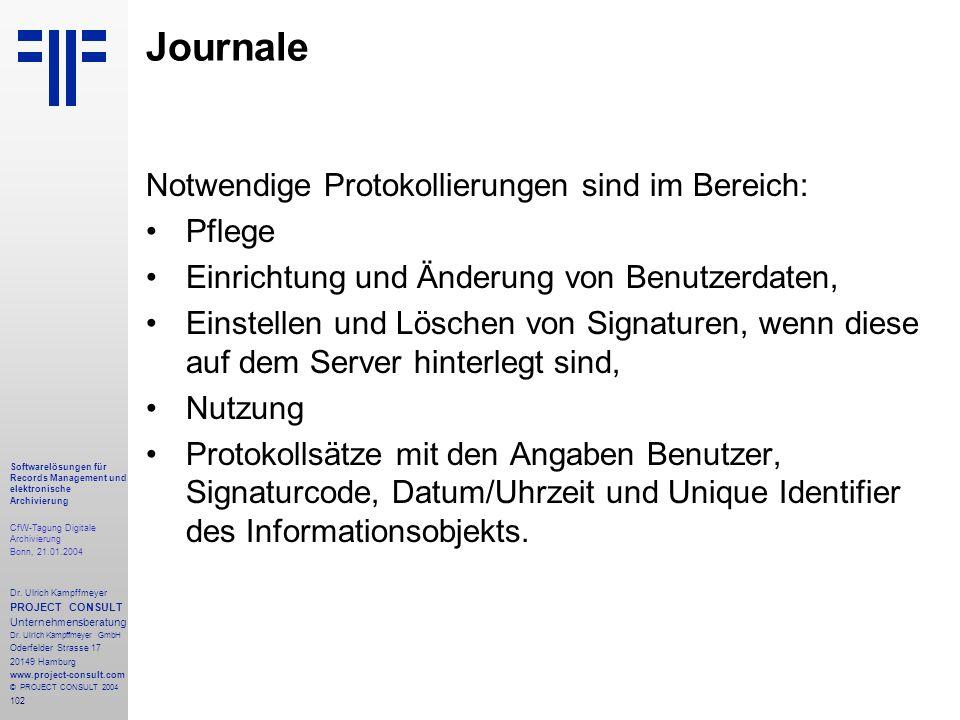 102 Softwarelösungen für Records Management und elektronische Archivierung CfW-Tagung Digitale Archivierung Bonn, 21.01.2004 Dr. Ulrich Kampffmeyer PR