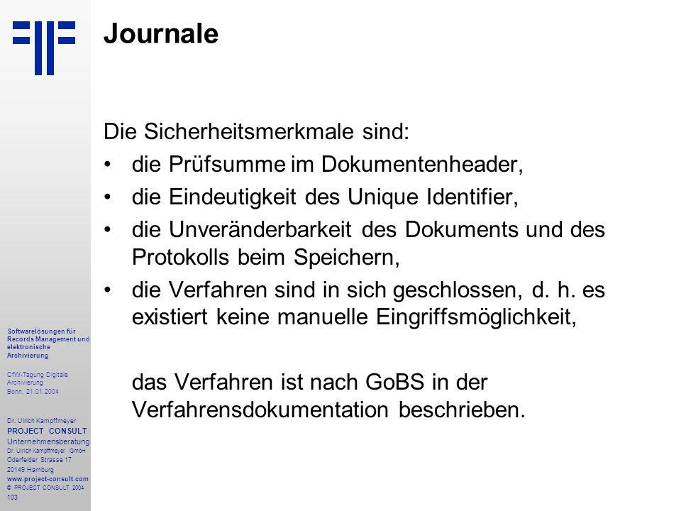 103 Softwarelösungen für Records Management und elektronische Archivierung CfW-Tagung Digitale Archivierung Bonn, 21.01.2004 Dr. Ulrich Kampffmeyer PR
