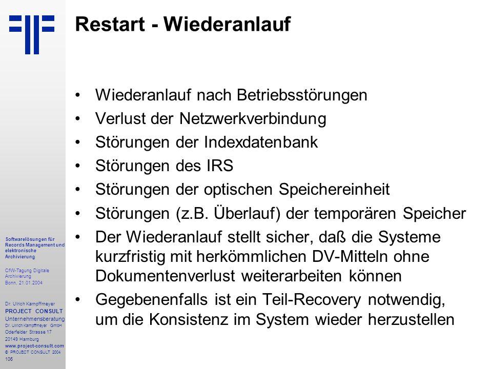 106 Softwarelösungen für Records Management und elektronische Archivierung CfW-Tagung Digitale Archivierung Bonn, 21.01.2004 Dr. Ulrich Kampffmeyer PR