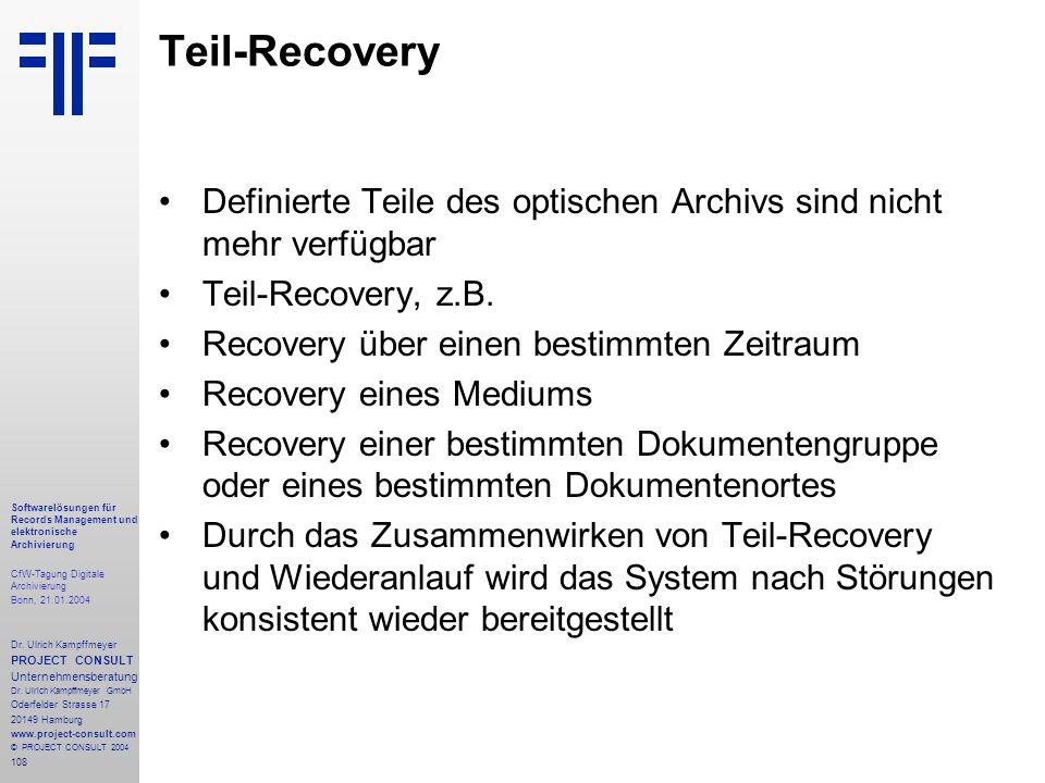 108 Softwarelösungen für Records Management und elektronische Archivierung CfW-Tagung Digitale Archivierung Bonn, 21.01.2004 Dr. Ulrich Kampffmeyer PR