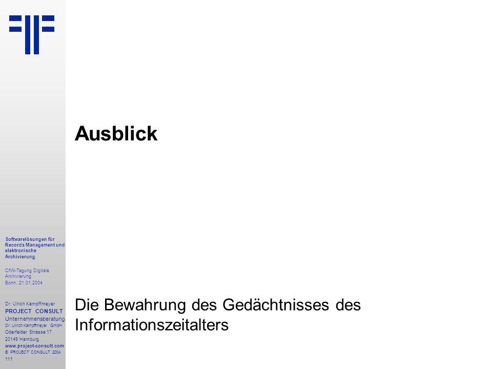 111 Softwarelösungen für Records Management und elektronische Archivierung CfW-Tagung Digitale Archivierung Bonn, 21.01.2004 Dr. Ulrich Kampffmeyer PR