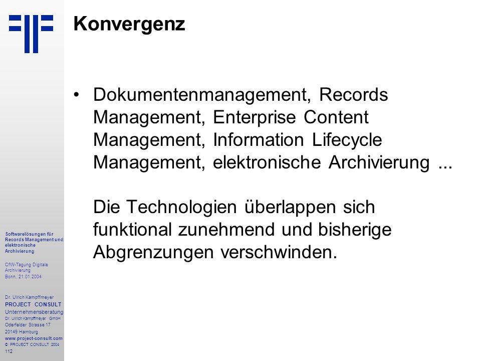 112 Softwarelösungen für Records Management und elektronische Archivierung CfW-Tagung Digitale Archivierung Bonn, 21.01.2004 Dr. Ulrich Kampffmeyer PR