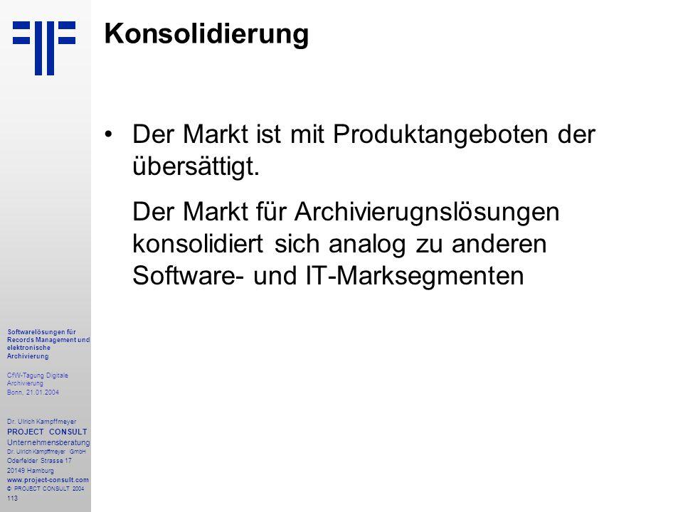 113 Softwarelösungen für Records Management und elektronische Archivierung CfW-Tagung Digitale Archivierung Bonn, 21.01.2004 Dr. Ulrich Kampffmeyer PR