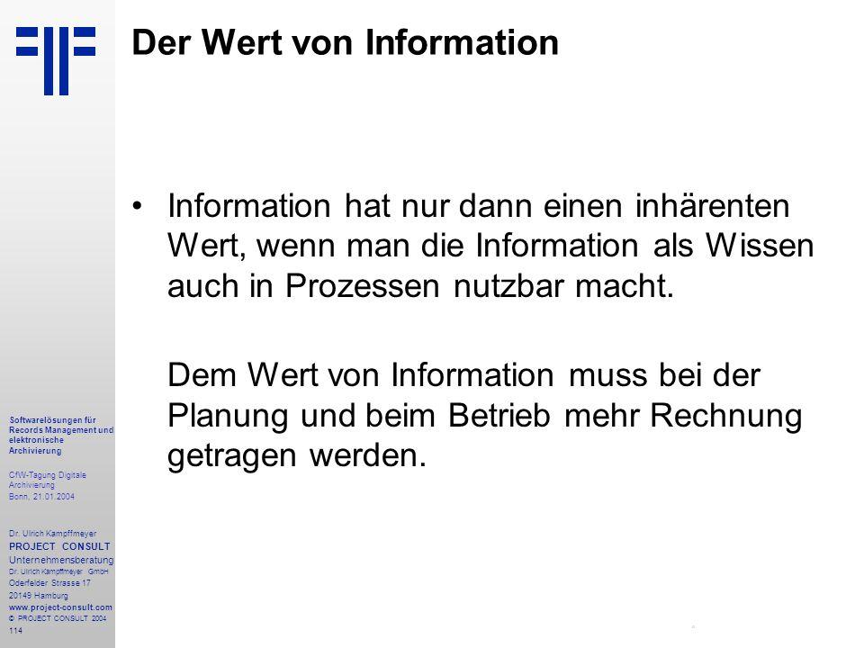 114 Softwarelösungen für Records Management und elektronische Archivierung CfW-Tagung Digitale Archivierung Bonn, 21.01.2004 Dr. Ulrich Kampffmeyer PR
