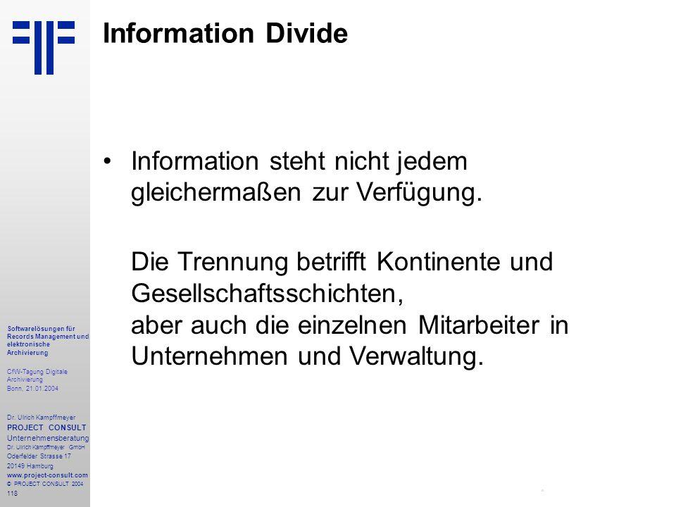 118 Softwarelösungen für Records Management und elektronische Archivierung CfW-Tagung Digitale Archivierung Bonn, 21.01.2004 Dr. Ulrich Kampffmeyer PR