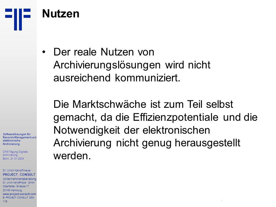 119 Softwarelösungen für Records Management und elektronische Archivierung CfW-Tagung Digitale Archivierung Bonn, 21.01.2004 Dr. Ulrich Kampffmeyer PR