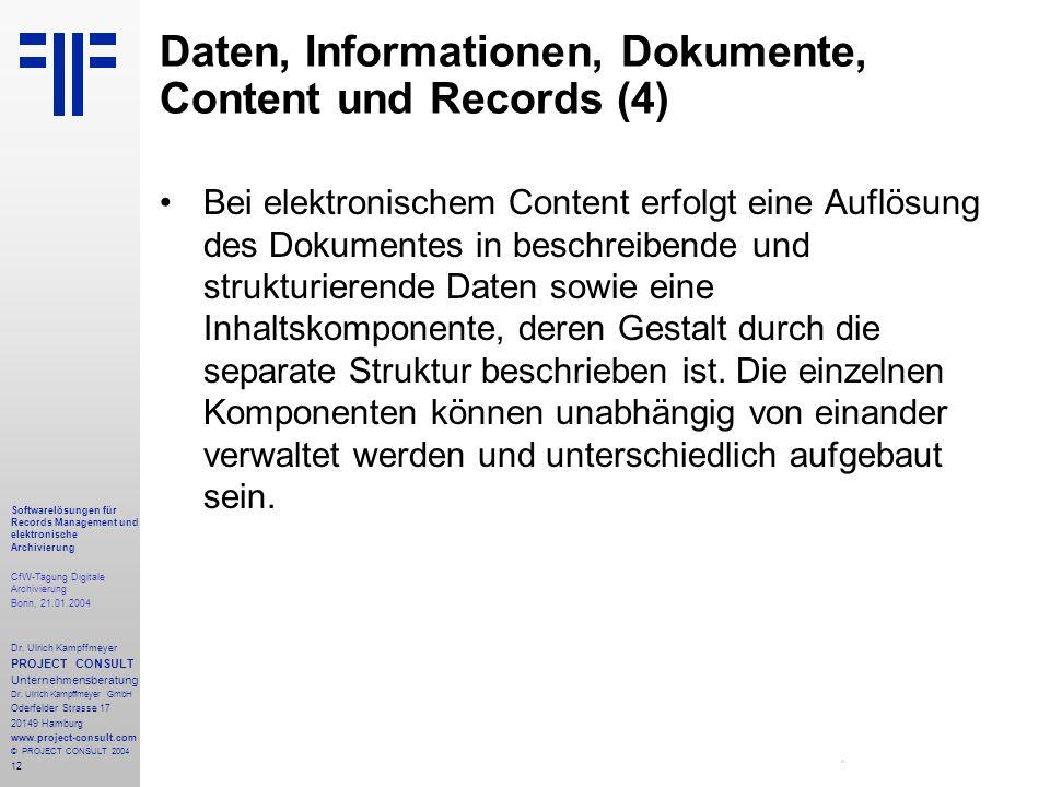 12 Softwarelösungen für Records Management und elektronische Archivierung CfW-Tagung Digitale Archivierung Bonn, 21.01.2004 Dr. Ulrich Kampffmeyer PRO