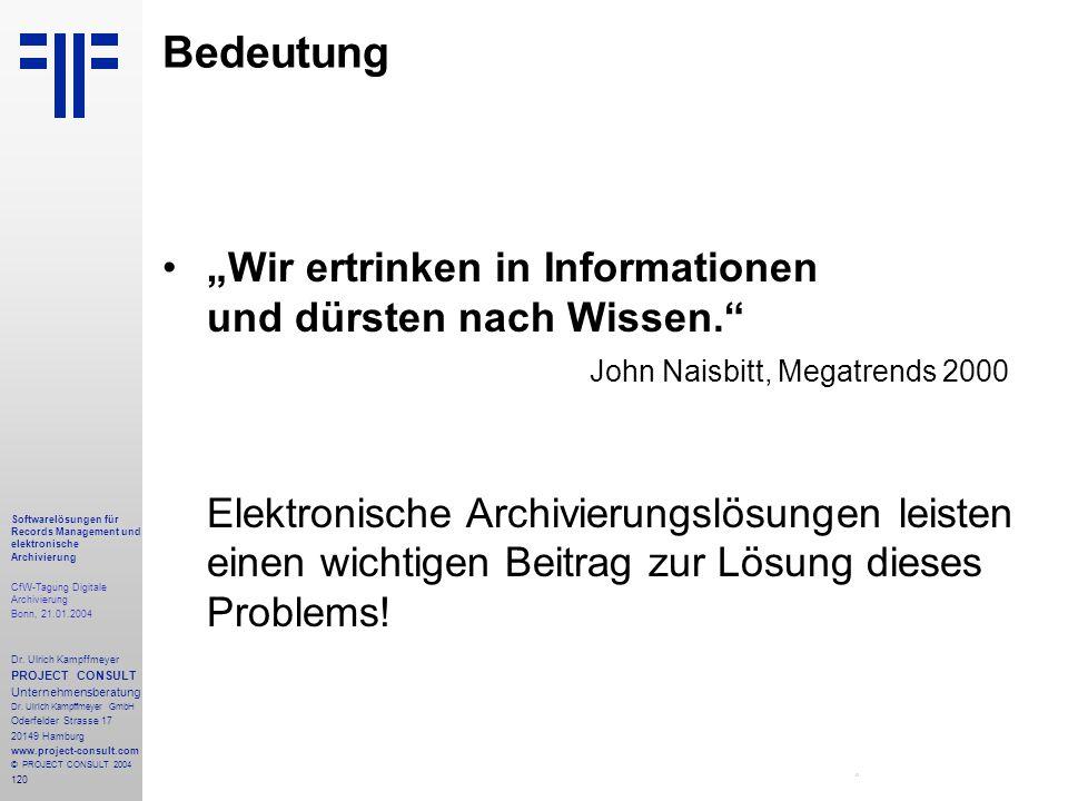 120 Softwarelösungen für Records Management und elektronische Archivierung CfW-Tagung Digitale Archivierung Bonn, 21.01.2004 Dr. Ulrich Kampffmeyer PR