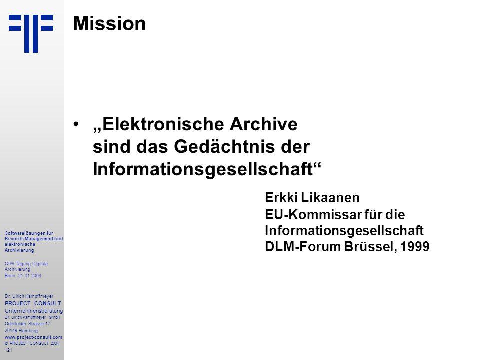 121 Softwarelösungen für Records Management und elektronische Archivierung CfW-Tagung Digitale Archivierung Bonn, 21.01.2004 Dr. Ulrich Kampffmeyer PR