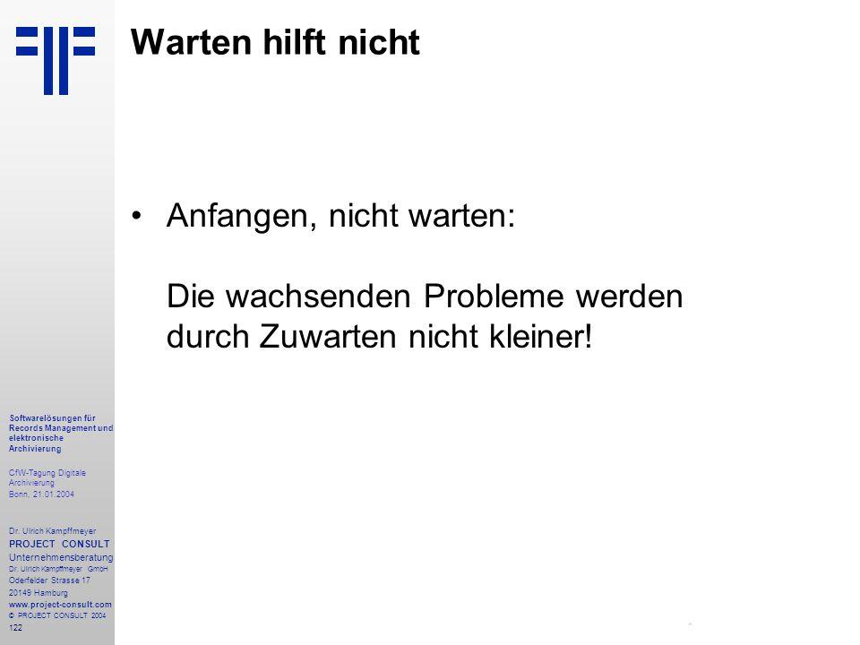 122 Softwarelösungen für Records Management und elektronische Archivierung CfW-Tagung Digitale Archivierung Bonn, 21.01.2004 Dr. Ulrich Kampffmeyer PR