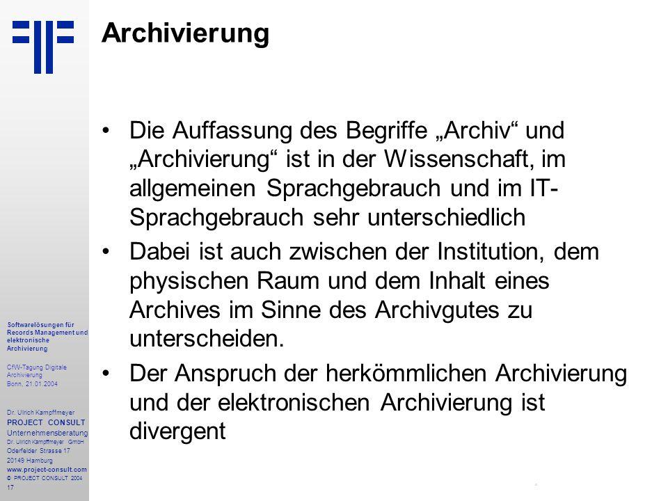 17 Softwarelösungen für Records Management und elektronische Archivierung CfW-Tagung Digitale Archivierung Bonn, 21.01.2004 Dr. Ulrich Kampffmeyer PRO