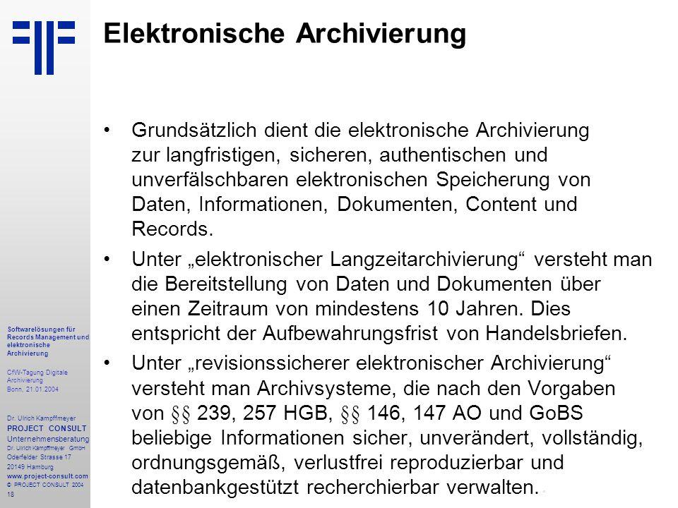 18 Softwarelösungen für Records Management und elektronische Archivierung CfW-Tagung Digitale Archivierung Bonn, 21.01.2004 Dr. Ulrich Kampffmeyer PRO