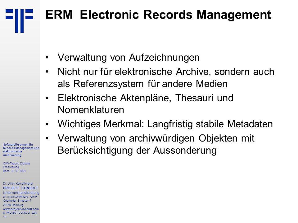 19 Softwarelösungen für Records Management und elektronische Archivierung CfW-Tagung Digitale Archivierung Bonn, 21.01.2004 Dr. Ulrich Kampffmeyer PRO